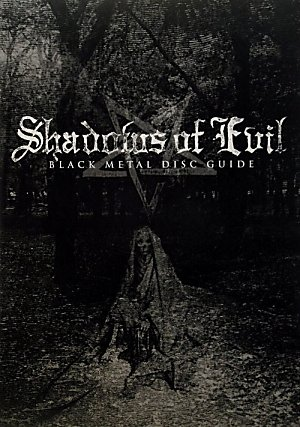 SHADOWS OF EVIL - BLACK METAL DISC GUIDE (UNION DISC GUIDE SERIES) : 本 : Amazon.co.jp