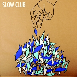 Slow Club - It Doesn't Have To Be Beautiful :: Moshi Moshi