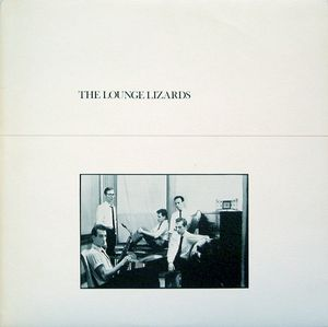Lounge Lizards, The* - The Lounge Lizards (Vinyl, LP, Album) at Discogs