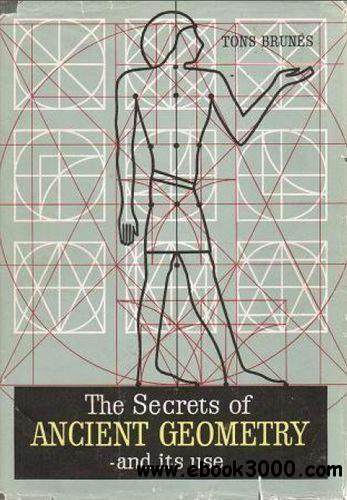 The Secrets of Ancient Geometry - and its uses, 2-Volume Set - Free eBooks Download