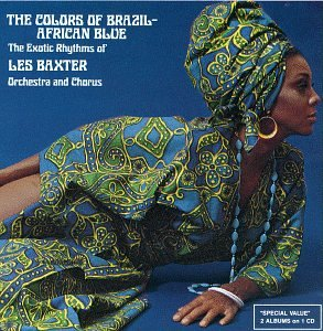 Amazon.co.jp: The Colors Of Brazil African Blue: Les Baxter: 音楽