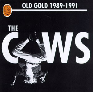 Cows - Old Gold 1989-1991 at Discogs