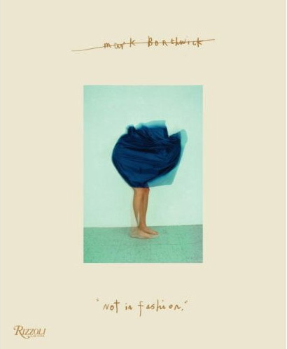 Amazon.co.jp: Not in Fashion: Mark Borthwick, Aaron Rose: 洋書