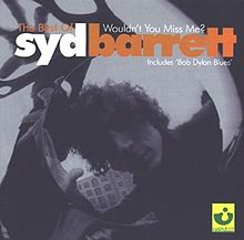 The Best of Syd Barrett: Wouldn't You Miss Me? - Wikipedia, the free encyclopedia