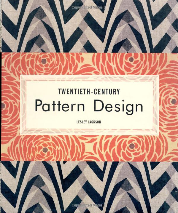 Twentieth-Century Pattern Design: Lesley Jackson: 9781568983332: Amazon.com: Books