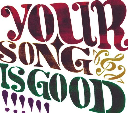 Amazon.co.jp: YOUR SONG IS GOOD: YOUR SONG IS GOOD: 音楽