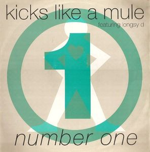 Kicks Like A Mule Featuring Longsy D - Number One at Discogs