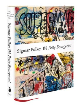 Amazon.co.jp: Sigmar Polke: We Petty Bourgeois!: Comrades and Contemporaries, the 1970s: Sigmar Polke, Petra Lange-Berndt, Dietmar Rubel