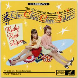 THE CHIRI CHIRI SISTERS / RUBY RED LIPS【CDR】/On the Hill Records
