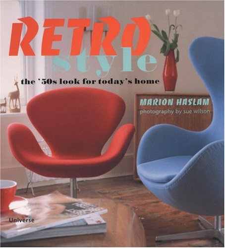 Amazon.co.jp: Retro Style: The 50's Look for Today's Home: Marion Haslam: 洋書