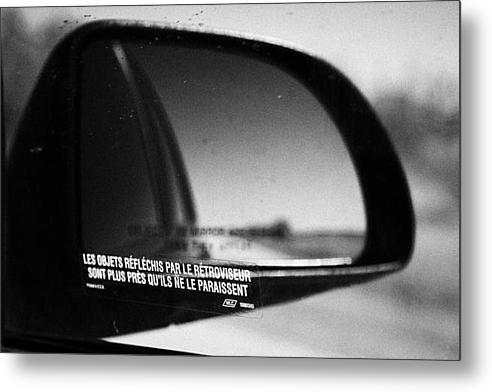 Objects In Mirror Are Closer Than They Appear In French On Car Side Window On Highway Canada Metal Print By Joe Fox