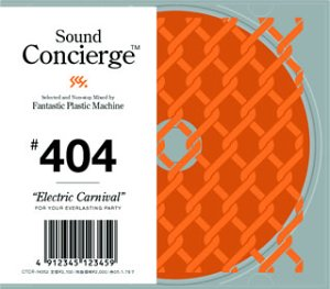 "Amazon.co.jp: Sound Concierge #404 ""Electric Carnival"" for your everlasting party: 音楽"