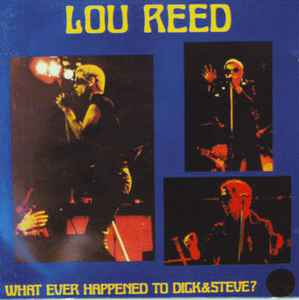 Lou Reed - What Ever Happened To Dick & Steve? (CD) at Discogs