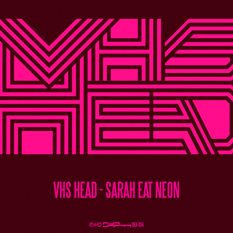 VHS Head - Sarah Eat Neon - Skam Records - Bleep - Your Source for Independent Music - Download MP3, WAV and FLAC, Buy Vinyl, CD and Merchandise