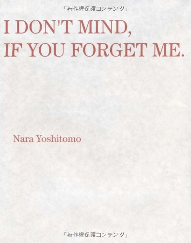 Amazon.co.jp: I DON'T MIND,IF YOU FORGET ME.: 奈良 美智, 横浜美術館: 本