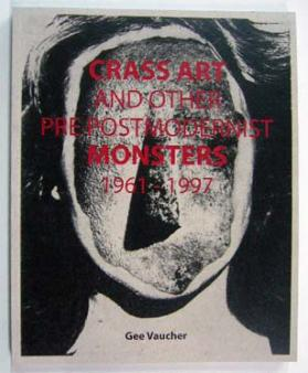 GEE VAUCHER - Crass Art And Other Pre Postmodernist Monsters 1961 - 1997 (BOOK) - NAT RECORDS
