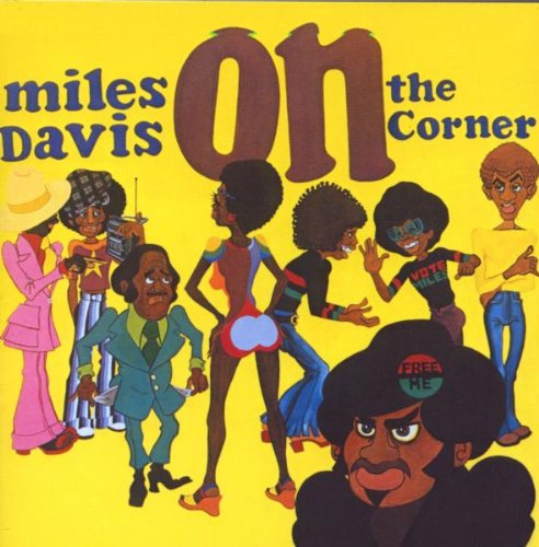 Amazon.co.jp: On the Corner: Miles Davis, John McLaughlin, Herbie Hancock, Dave Liebman, Jack DeJohnette, Collin Walcott, Chick Corea: 音楽