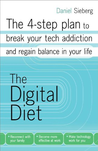 Amazon.co.jp: The Digital Diet: The 4-step plan to break your tech addiction and regain balance in your life eBook: Daniel Sieberg: Kindleストア