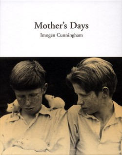 CUNNINGHAM,IMOGEN: Mother's Days.