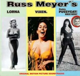 Russ Meyer's Original Motion Picture Soundtracks: Lorna / Vixen / Faster Pussycat! Kill! Kill! by Various Artists : Reviews and Ratings - Rate Your Music