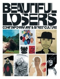 【古書】ビューティフル・ルーザーズ : BEAUTIFUL LOSERS : CONTEMPORARY ART AND STREET CULTURE