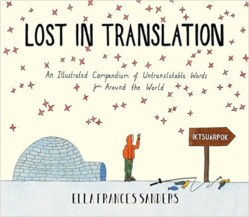 Amazon.co.jp: Lost in Translation: An Illustrated Compendium of Untranslatable Words: Ella Frances Sanders: 洋書