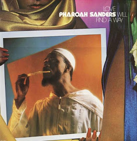 Your Parent's Crates: Pharoah Sanders, Love Will Find A Way (1977)