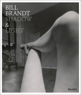 Bill Brandt Shadow and Light ARTBOOK | D.A.P. Catalog The Museum of Modern Art, New York 2013 9780870708459 Distribution Publisher Availability, Bibliographic Data