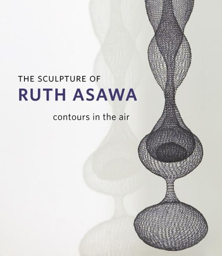 The Sculpture of Ruth Asawa: Contours in the Air: Emily K. Doman, Mary Emma Harris, Jacqueline Hoefer, Daniell Cornell: 9780520250451: Amazon.com: Books