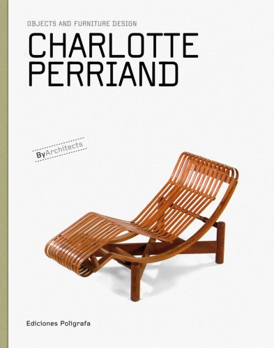 Charlotte Perriand: Objects and Furniture Design (Objects and Furniture Design By Architects):Amazon.co.jp:洋書