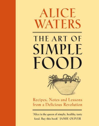Amazon.co.jp: The Art of Simple Food: Alice Waters: 洋書