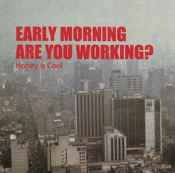 Images for Honey Is Cool - Early Morning Are You Working?