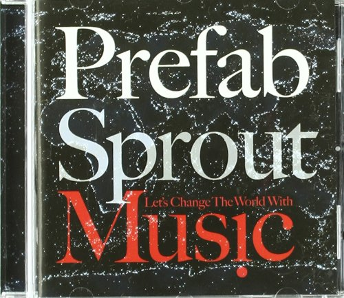 Amazon.co.jp: Let's Change the World With Music: Prefab Sprout: 音楽