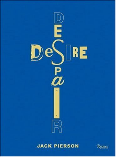 Amazon.co.jp: Jack Pierson Desire/Despair: A Retrospective: Selected Works 1985-2005: Richard D. Marshall: 洋書