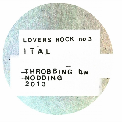 Ital - Throbbing / Nodding - Lovers Rock - Bleep.com - Your Source for Independent Music - Download MP3, WAV and FLAC, Buy Vinyl, CD and Merchandise