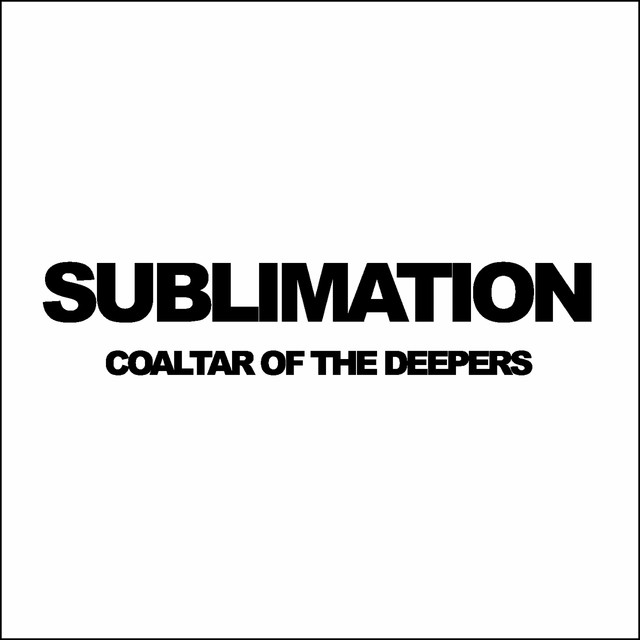 COALTAR OF THE DEEPERS「SUBLIMATION」配信ジャケット [画像ギャラリー 1/2] - 音楽ナタリー