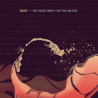 Images for Excess (2) - Fast Asleep / Gravity (Can't Help Me Now)