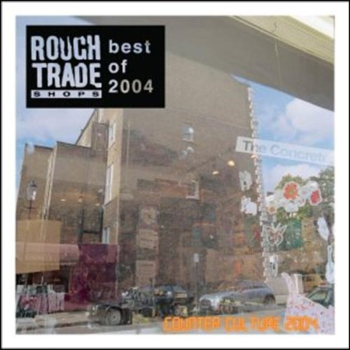 Amazon.co.jp: ROUGH TRADE: Counter Culture '04: Best of 2004: 音楽
