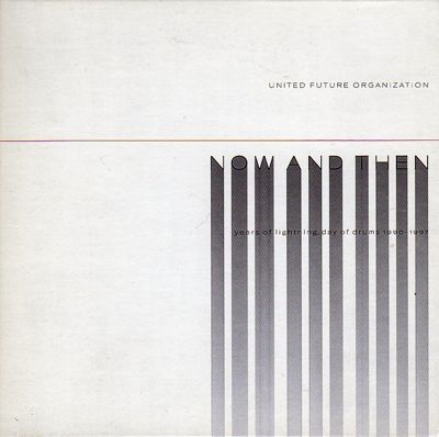United Future Organization - Now And Then - Years Of Lightning, Day Of Drums 1990-1997 | Right Stuff