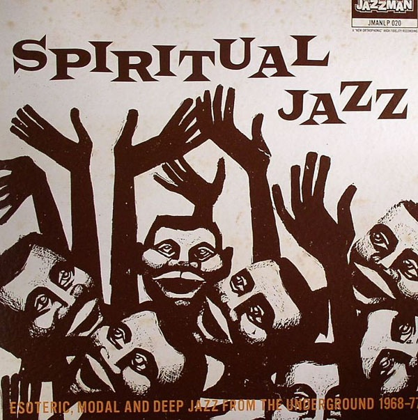 Various - Spiritual Jazz - Esoteric, Modal And Deep Jazz From The Underground 1968-77 at Discogs