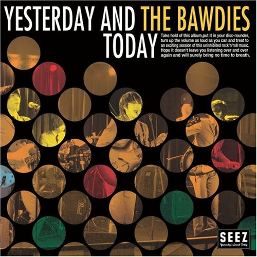 Amazon.co.jp: YESTERDAY AND TODAY: THE BAWDIES