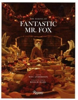 Amazon.co.jp: The Making of Fantastic Mr. Fox: A Film by Wes Anderson Based on the Book by Roald Dahl: Wes Anderson: 洋書