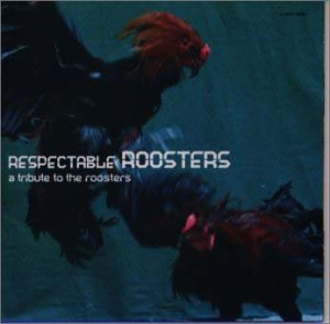 Amazon.co.jp: RESPECTABLE ROOSTERS~a tribute to the roosters: オムニバス, 東京スカパラダイスオーケストラ, KEMURI, PEALOUT, Thee michelle gun elephant, ザ・グルーバーズ, POTSHOT, 朝本浩文, the pillows, GYOGUN REND'S, スーパーカー: 音楽
