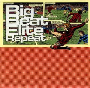 Big Beat Elite Repeat - Various Download MP3 (Lacerba ) auf Technodisco.net