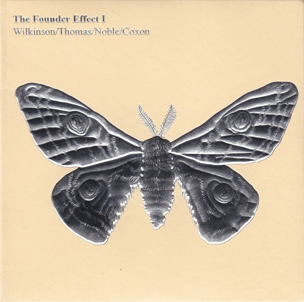 Wilkinson* / Thomas* / Noble* / Coxon* - The Founder Effect I (CD, Album) at Discogs