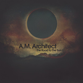 A.M. Architect - The Road To The Sun