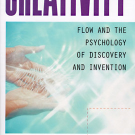 Mihaly Csikszentmihalyi - Creativity: Flow and the Psychology of Discovery and Invention