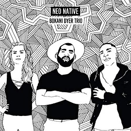 Bokani Dyer Trio - Neo Native