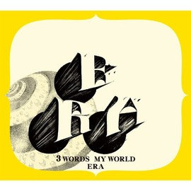 ERA - 3 WORDS MY WORLD