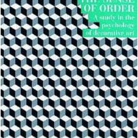 E.H. Gombrich - The Sense of Order: A Study in the Psychology of Decorative Art (The Wrightsman Lectures, V. 9)